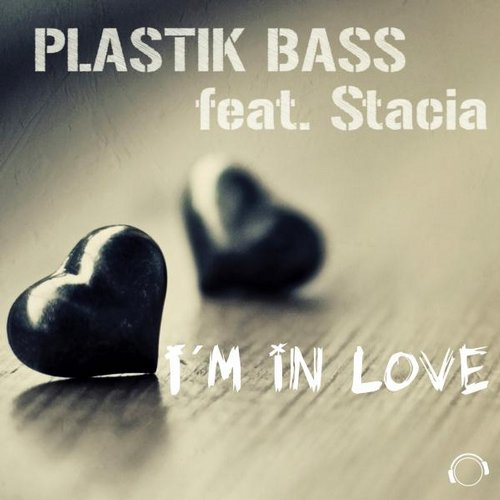 Plastik Bass, Stacia - I 'm In Love